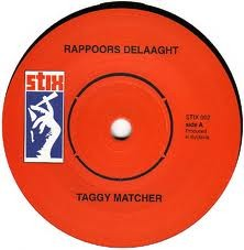 Taggy Matcher : Rappoors Delaaght | Single / 7inch / 45T  |  Mash Ups / Remixs