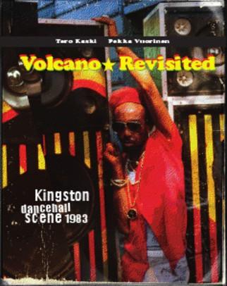 Terro Kaski & Pekka Vuorinen : Volcano Revisited - Kingston Dancehall scene 1983 | DVD  |  Various