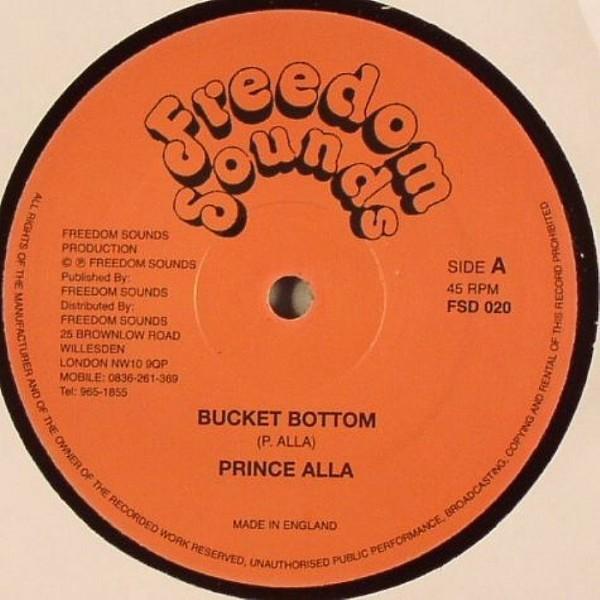 Prince Alla : Bucket Bottom | Maxi / 10inch / 12inch  |  Oldies / Classics