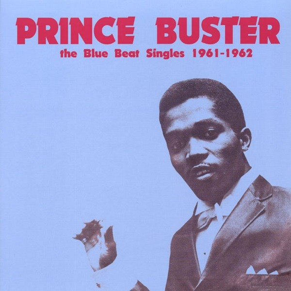 Prince Buster : The Blue Beat Singles 1961-1962 | LP / 33T  |  Oldies / Classics