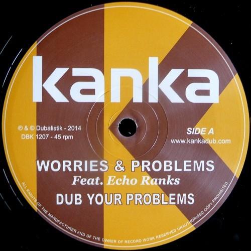 Kanka Feat Echo Ranks : Worries & Problems
