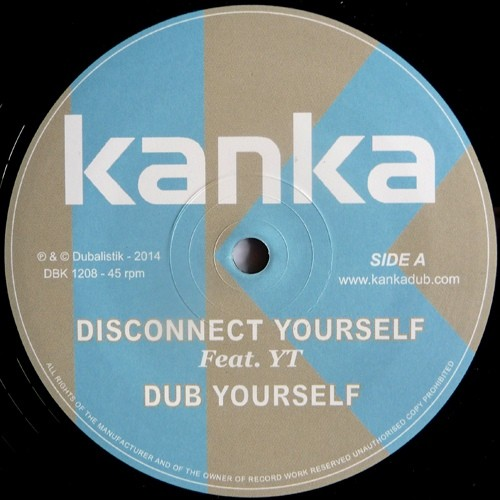 Kanka Feat Yt : Disconnect Yourself