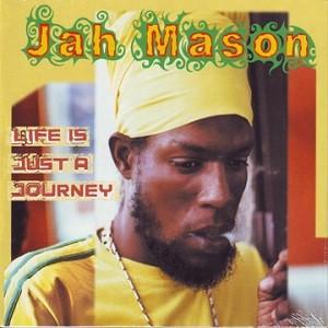 Jah Mason : Life Is Just A Journey | LP / 33T  |  Dancehall / Nu-roots