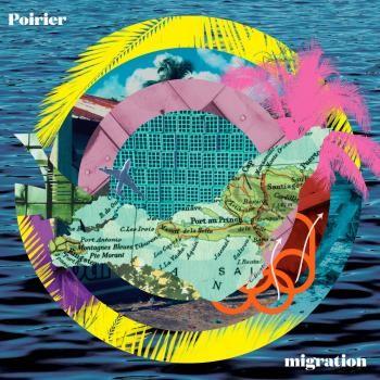 Poirier : Migration | LP / 33T  |  UK