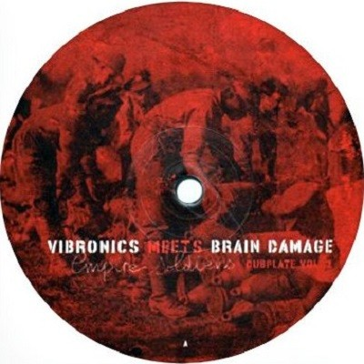 Vibronics Meets Brain Damage : Empire Soldiers Dubplate Vol 1 | Maxi / 10inch / 12inch  |  UK