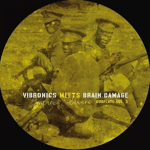 Vibronics Meets Brain Damage : Empire Soldiers Dubplate Vol 3 ( Yellow )   Maxi / 10inch / 12inch     UK