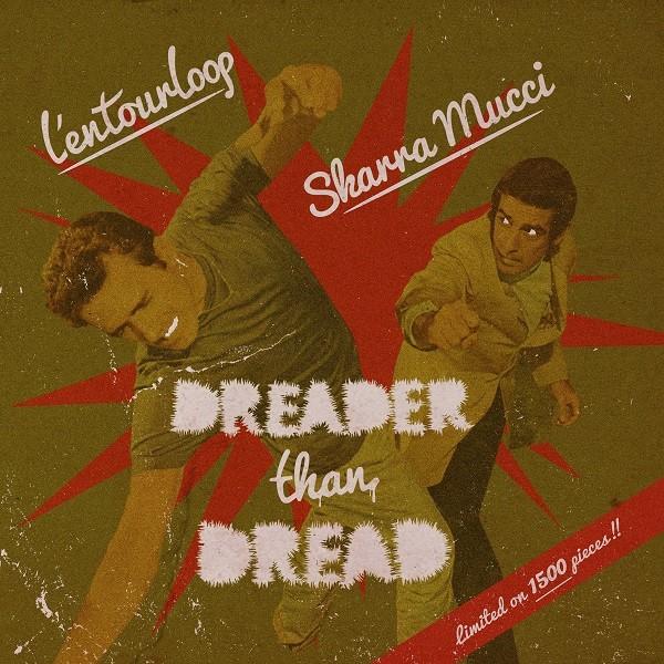 Skarra Mucci Ft L' Entourloop : Dreader Than Dread | Maxi / 10inch / 12inch  |  Dancehall / Nu-roots