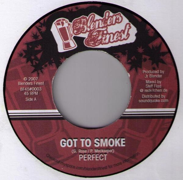 Perfect : Got To Smoke   Single / 7inch / 45T     Dancehall / Nu-roots