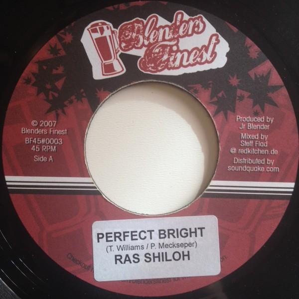 Ras Shiloh : Perfect Bright   Single / 7inch / 45T     Dancehall / Nu-roots