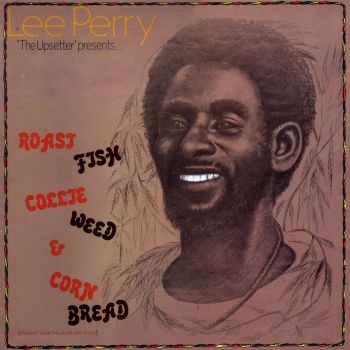 Lee Perry : Roast Fish Collie Weed & Corn Bread | LP / 33T  |  Oldies / Classics