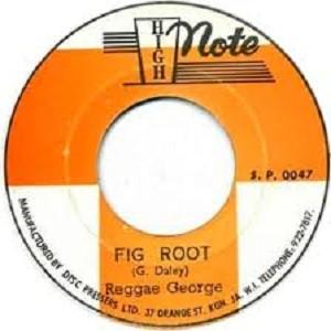 Reggae George : Fig Root   Single / 7inch / 45T     Oldies / Classics