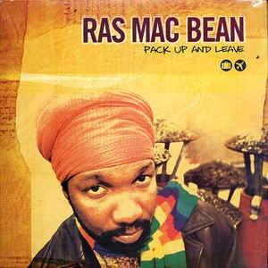 Ras Mac Bean : Pack Up And Leave | LP / 33T  |  Dancehall / Nu-roots