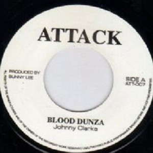 Johnny Clarke : Blood Dunza | Single / 7inch / 45T  |  Oldies / Classics