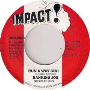 Ranking Joe : Run A Way Girl