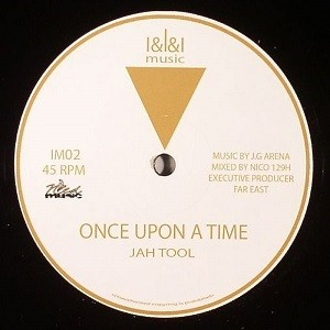 Jah Tool : Once Upon A Time   Maxi / 10inch / 12inch     UK