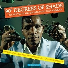 Various : Vol 1 / 90 Degrees Of Shade - Hot Jump-Up Island Sounds From The Caribbean | LP / 33T  |  Afro / Funk / Latin