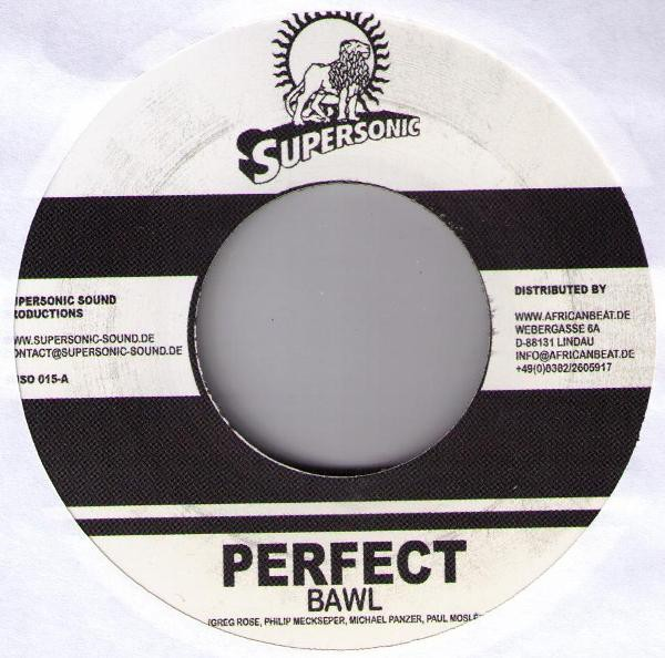Perfect : Bawl   Single / 7inch / 45T     Dancehall / Nu-roots