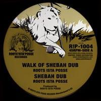 Roots Ista Posse : Walk Of Shebah Dub | Maxi / 10inch / 12inch  |  UK