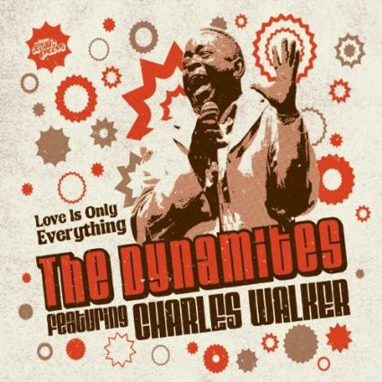 The Dynamites Ft. Charles Walker : Love Is Only Everything | LP / 33T  |  Afro / Funk / Latin