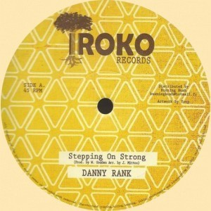 Danny Rank : Stepping On Strong | Maxi / 10inch / 12inch  |  Oldies / Classics