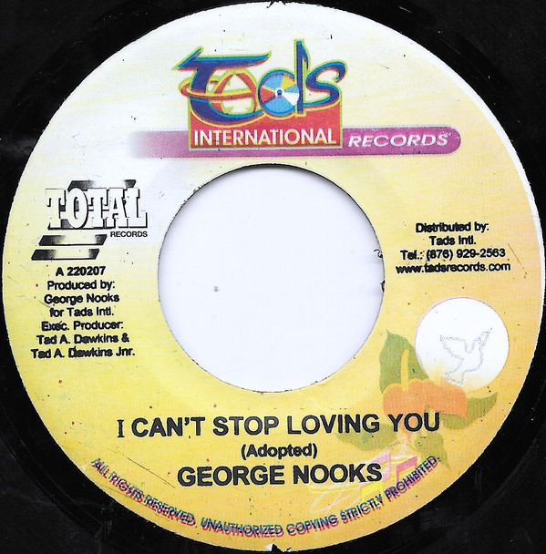 George Nooks : I Can't Stop Loving You | Single / 7inch / 45T  |  Dancehall / Nu-roots