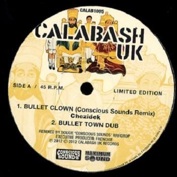 Chezidek : Bullet Clown ( Conscious Sounds Remix ) | Maxi / 10inch / 12inch  |  UK