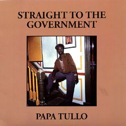 Papa Tullo : Straight To The Government | LP / 33T  |  Oldies / Classics