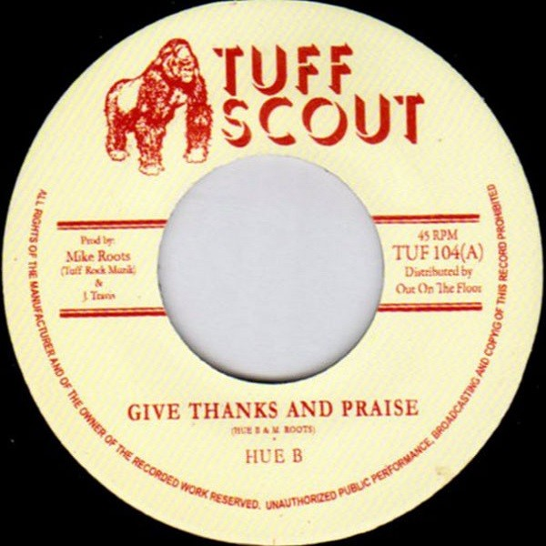 Hue B : Give Thanks And Praise | Single / 7inch / 45T  |  Dancehall / Nu-roots