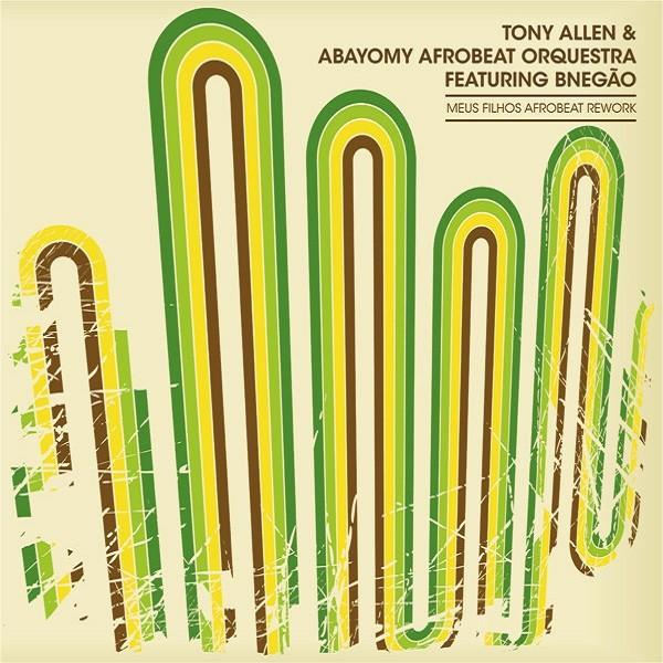Tony Allen & Abayomy Afrobeat Orquestra Feat. Bnegao : Meus Filhos Afrobeat Rework