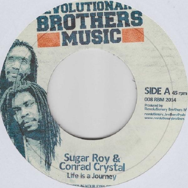Sugar Roy & Conrad Crystal : Life Is A Journey | Single / 7inch / 45T  |  Dancehall / Nu-roots