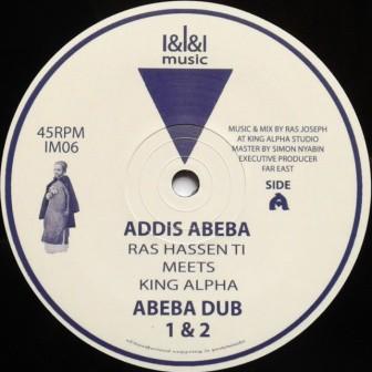 Ras Hassen Ti Meets King Alpha : Addis Abeba | Maxi / 10inch / 12inch  |  UK