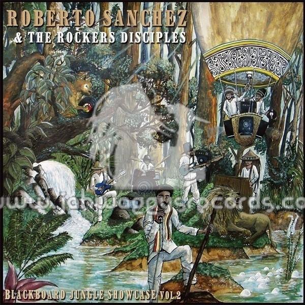 Roberto Sanchez & The Rockers Disciples : Blackboard Jungle Showcase Vol 2 | LP / 33T  |  Dancehall / Nu-roots