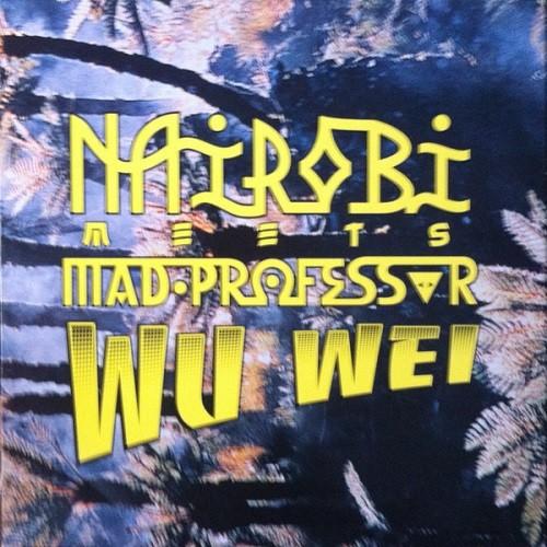 Nairobi Meets Mad Professor : Wu Wei | LP / 33T  |  UK