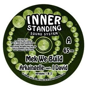 Arkaingelle meets I David : Mek We Build | Maxi / 10inch / 12inch  |  UK