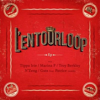 L'entourLoop Feat Tippa Irie, N'Zeng : L'entourLoop EP