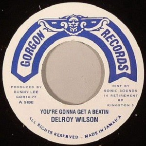 Delroy Wilson : You' Re Gonna Get A Beaten | Single / 7inch / 45T  |  Oldies / Classics