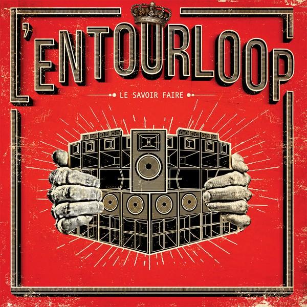 L'Entourloop : Le Savoir Faire