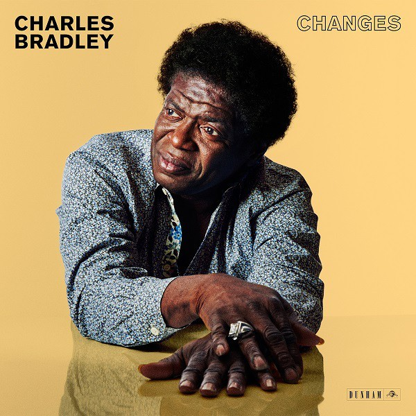 Charles Bradley : Changes
