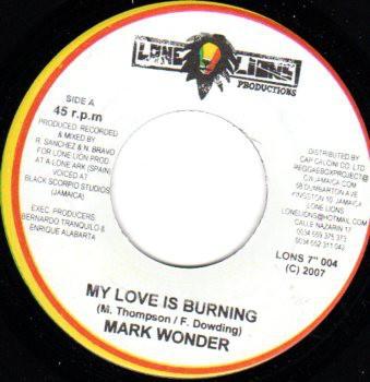 Mark Wonder : My Love Is Burning | Single / 7inch / 45T  |  Dancehall / Nu-roots