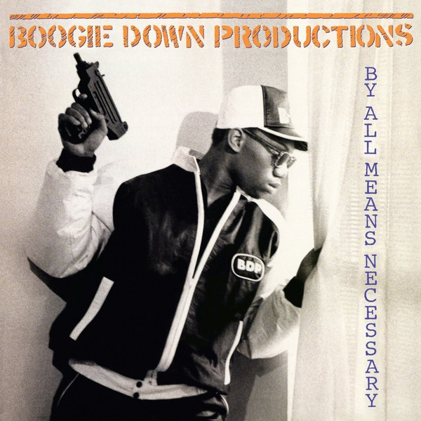 Boogie Down Productions : By All Means Necessary
