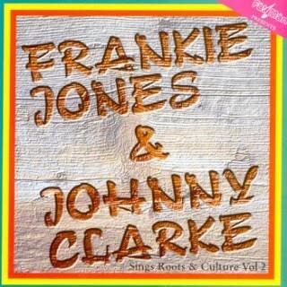 Frankie Jones & Johnny Clarke : Sing Roots & Culture Vol. 2