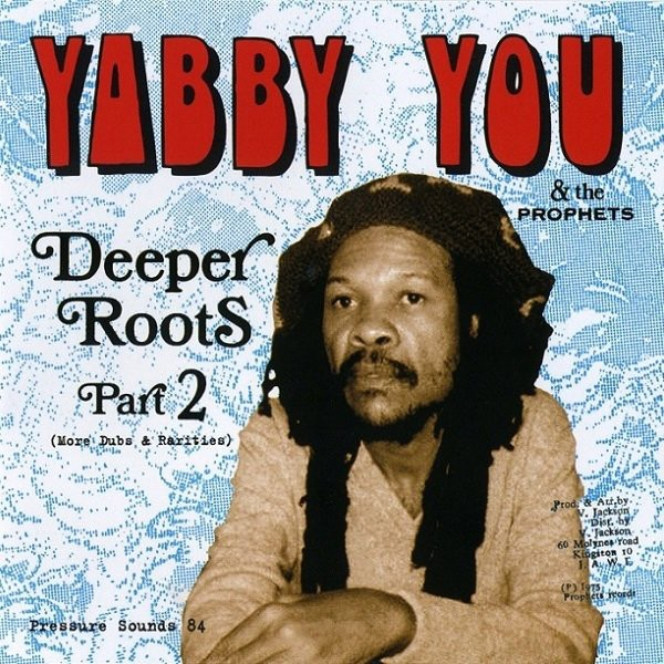Yabby You & The Prophets : Deeper Roots Part. 2 ( More Dubs & Rarities ) | LP / 33T  |  Oldies / Classics