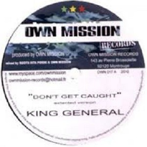King General : Don't Get Caught | Maxi / 10inch / 12inch  |  UK