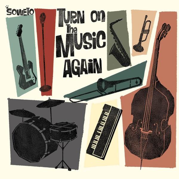 Soweto : Turn On The Music Again   LP / 33T     Ska / Rocksteady / Revive