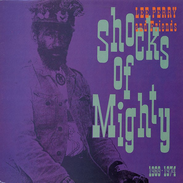 Lee Perry &  Various : Shocks Of Mighty 1969-1974 | LP / 33T  |  Oldies / Classics