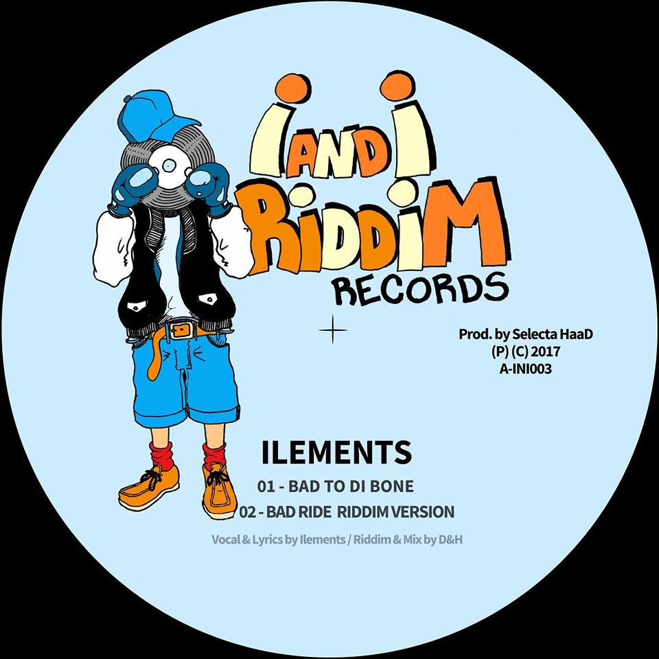 Ilements : Bad To Di Bone | Maxi / 10inch / 12inch  |  Dancehall / Nu-roots