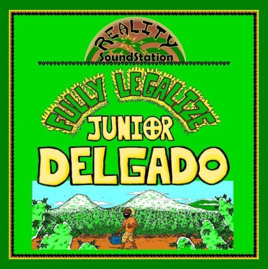 Junior Delgado : Fully Legalize | Maxi / 10inch / 12inch  |  UK