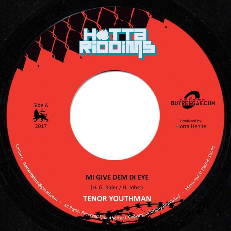 Tenor Youthman : Give Dem Di Eye   Single / 7inch / 45T     Dancehall / Nu-roots