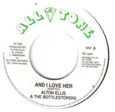 Alton Ellis & The Bottlestoppers : And I Love Her | Single / 7inch / 45T  |  Oldies / Classics