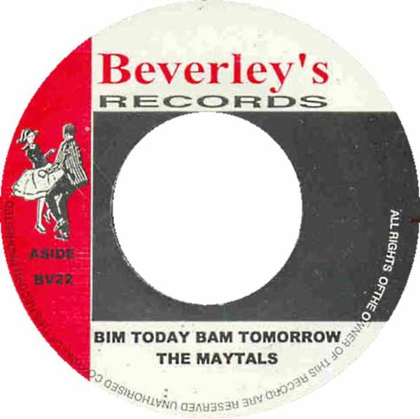 The Maytals : Bim Today Bam Tomorrow | Single / 7inch / 45T  |  Oldies / Classics